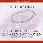 The Shortest Distance Between Two Women | Kris Radish