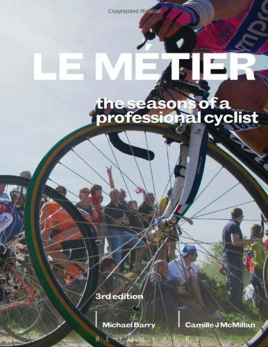 By Camille J. McMillan Le MǸtier: The Seasons of a Professional Cyclist (Rouleur) (3rd Third Edition) [Paperback]