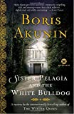 Sister Pelagia and the White Bulldog: A Mystery by the Internationally Bestselling Author of the Winter Queen (Mortalis)