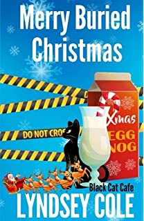 Merry Buried Christmas Black Cat Cafe Cozy Mystery Series Volume 12