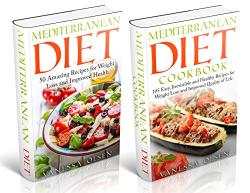 Mediterranean Diet-2 in 1 Box Set: A Comprehensive Guide to the Mediterranean Diet-155 Mouth-Watering and Healthy Recipes to Help You Lose Weight, Increase Your Energy Level and Pr