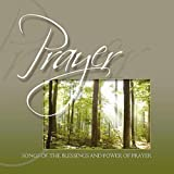 Prayer - Songs of the Blessings and Power of Prayer