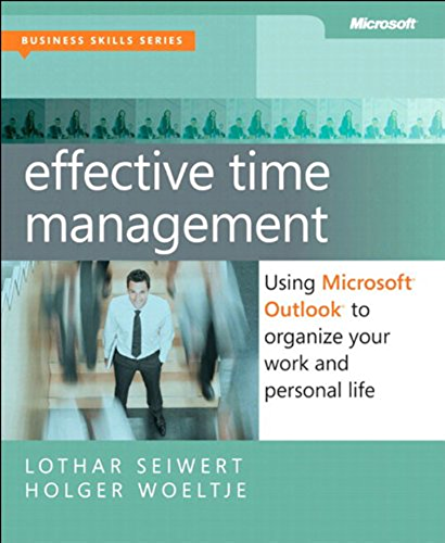 Effective Time Management: Using Microsoft Outlook to Organize Your Work and Personal Life (Business Skills) (English Edition)