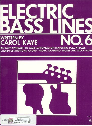 Elec. Bass Lines No. 6 Book by Carol Kaye (Last of the Bass Line Numbers series, solfeggio, hip bass lines, jazz patterns etc., #6 Bass Lines, interesting advanced work) (Best Walking Bass Lines)