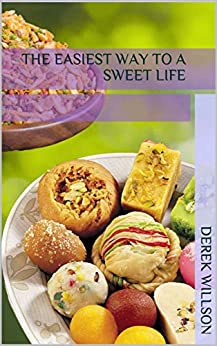 The easiest way to a sweet life by [Willson, Derek]