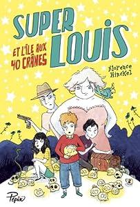 """Afficher """"Super Louis et l'île aux 40 crânes"""""""