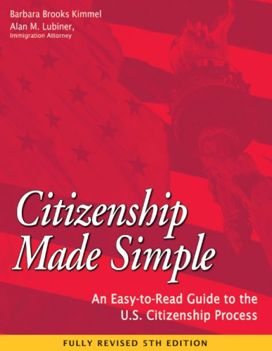 Citizenship Made Simple: An Easy-to-Read Guide to the U.S. Citizenship Process