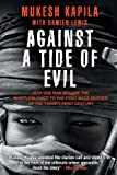 Against a Tide of Evil, Mukesh Kapila and Damien Lewis, 0991099338