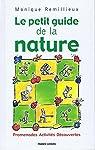 Le petit guide de la nature Promenades Activités Découvertes par Remillieux