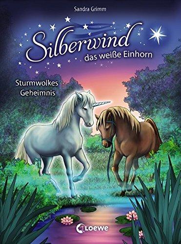 Silberwind, das weiße Einhorn - Sturmwolkes Geheimnis