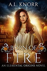 Born of Fire: An Elemental Origins Novel