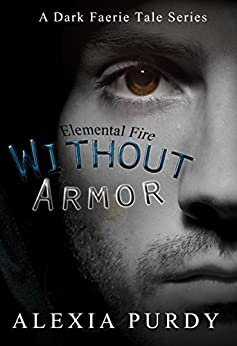Without Armor (A Dark Faerie Tale Series Companion) by [Alexia Purdy]
