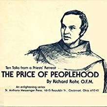 The Price of Peoplehood: Ten Talks from a Priests' Retreat Lecture by Richard Rohr Narrated by Richard Rohr