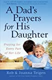 A Dad's Prayers for His Daughter, Rob Teigen and Joanna Teigen, 0800722620