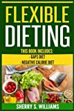 Flexible Dieting: GAPS Diet, Negative Calorie Diet (Gut Repair, Boost Metabolism, Superfoods, Permanent Fat Loss)