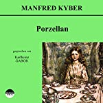 Porzellan | Manfred Kyber