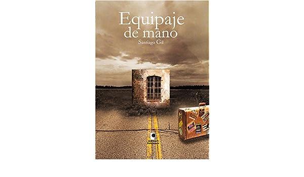 Amazon.com: Equipaje de mano (Spanish Edition) eBook: Santiago Gil: Kindle Store