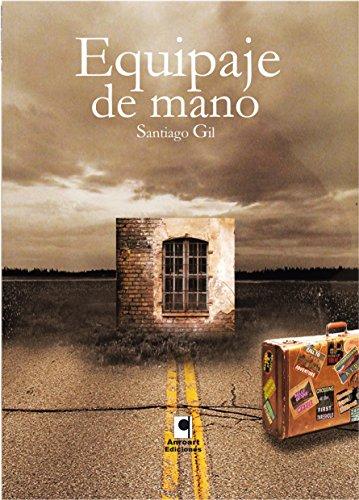 Equipaje de mano (Spanish Edition) by [Gil, Santiago]