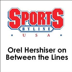 Orel Hershiser on Between the Lines Speech