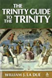 The Trinity Guide to the Trinity, La Due, William J., 1563383950