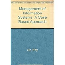 Management of Information Systems: A Case Based Approach