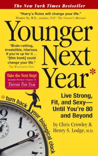 Younger Next Year: Live Strong, Fit, And Sexy Until You're 80 And Beyond (Turtleback School & Library Binding Edition) by Henry Lodge (2007-10-10)