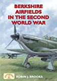 img - for Berkshire Airfields in the Second World War book / textbook / text book