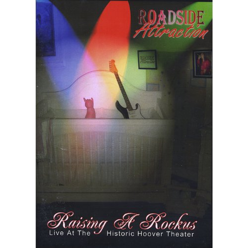 Roadside Attraction - Raising A Rockus - Live At The Historic Hoover Theater