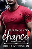 The Ranger's Chance: A Clean Army Ranger Romance Book One