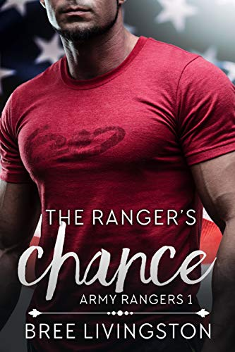 (The Ranger's Chance: A Clean Army Ranger Romance Book One)