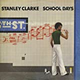 School Days by STANLEY CLARKE (2011-01-31)