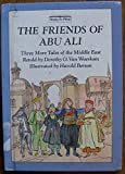 img - for The Friends of Abu Ali: Three More Tales of the Middle East (Ready-to-Read) book / textbook / text book