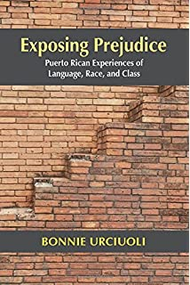Exposing Prejudice: Puerto Rican Experiences of Language, Race, and Class