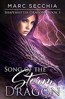 Song of the Storm Dragon (Shapeshifter Dragons Book 3) by [Secchia, Marc]
