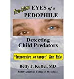 img - for By Betty J Kuffel MD - Eyes of a Pedophile: Detecting Child Predators (2012-03-06) [Paperback] book / textbook / text book