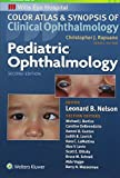 Pediatric Ophthalmology (Color Atlas and Synopsis of Clinical Ophthalmology)