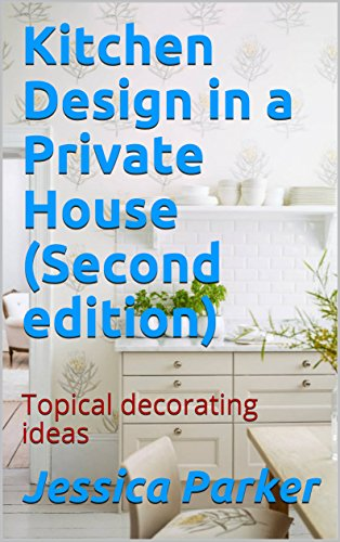 Cheap  Kitchen Design in a Private House (Second edition): Topical decorating ideas