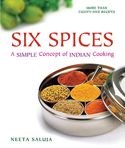Six Spices: A Simple Concept of Indian Cooking ()