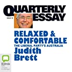 Quarterly Essay 19: Relaxed & Comfortable: The Liberal Party's Australia | Judith Brett