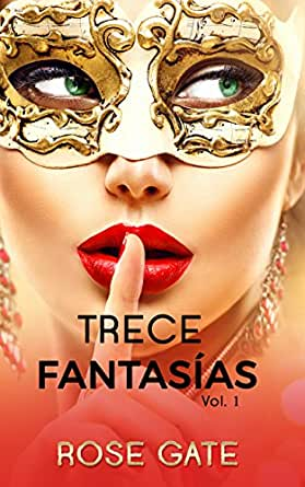 Trece Fantasías Vol 1 Serie Steel Spanish Edition Kindle Edition By Gate Rose Literature Fiction Kindle Ebooks
