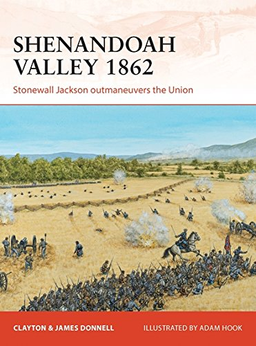 Shenandoah Valley 1862  Stonewall Jackson Outmaneuvers The Union  Campaign