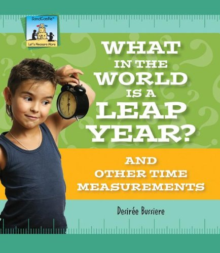 Lets Measure (What in the World Is a Leap Year? and Other Time Measurements (Let's Measure More))