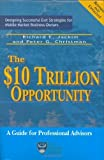 img - for The $10 Trillion Opportunity: Designing Successful Exit Strategies for Middle Market Business Owners, Second Edition by Richard E. Jackim (2006-06-01) book / textbook / text book