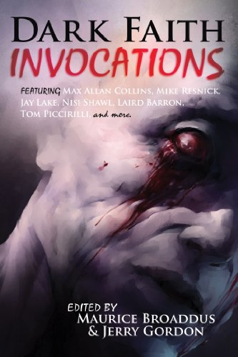 Dark Faith: Invocations by [Resnick, Mike, Collins, Max Allan, Piccirilli, Tom, Lake, Jay, Shawl, Nisi, Snyder, Lucy]