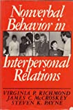Nonverbal Behavior in Interpersonal Relations, Richmond, Virginia P. and McCroskey, James C., 0136234224