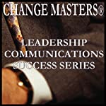 Seamless Persuasion | Change Masters Leadership Communications Success Series