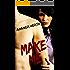 Make Me (Make or Break Book 1)