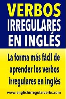 Ingls al minuto ingls en 100 das spanish edition ingles en verbos irregulares en ingls la forma ms rpida y fcil de aprender los verbos irregulares fandeluxe Images