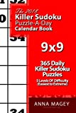 The 2018 Killer Sudoku 9x9 Puzzle-A-Day Calendar Book: 2018 Killer Sudoku puzzle book for 365 daily Killer Sudoku games. Killer Sudoku puzzles for ... of difficulty (easiest to extreme) (Volume 8)