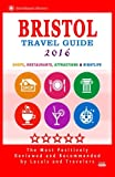 Bristol Travel Guide 2016: Shops, Restaurants, Attractions and Nightlife in Bristol, England (City Travel Guide 2016)